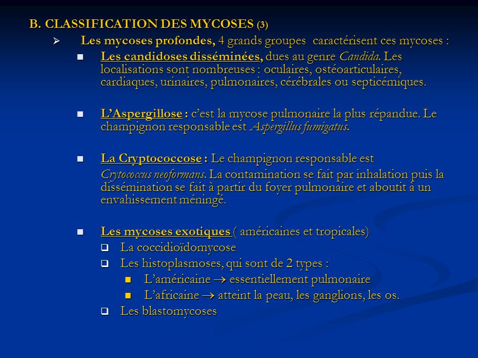 B. CLASSIFICATION DES MYCOSES (3)