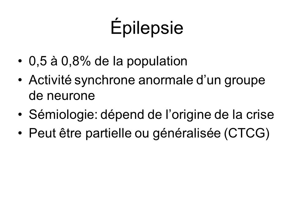 Épilepsie 0,5 à 0,8% de la population