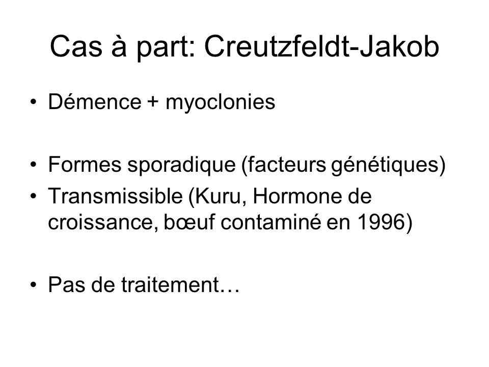 Cas à part: Creutzfeldt-Jakob
