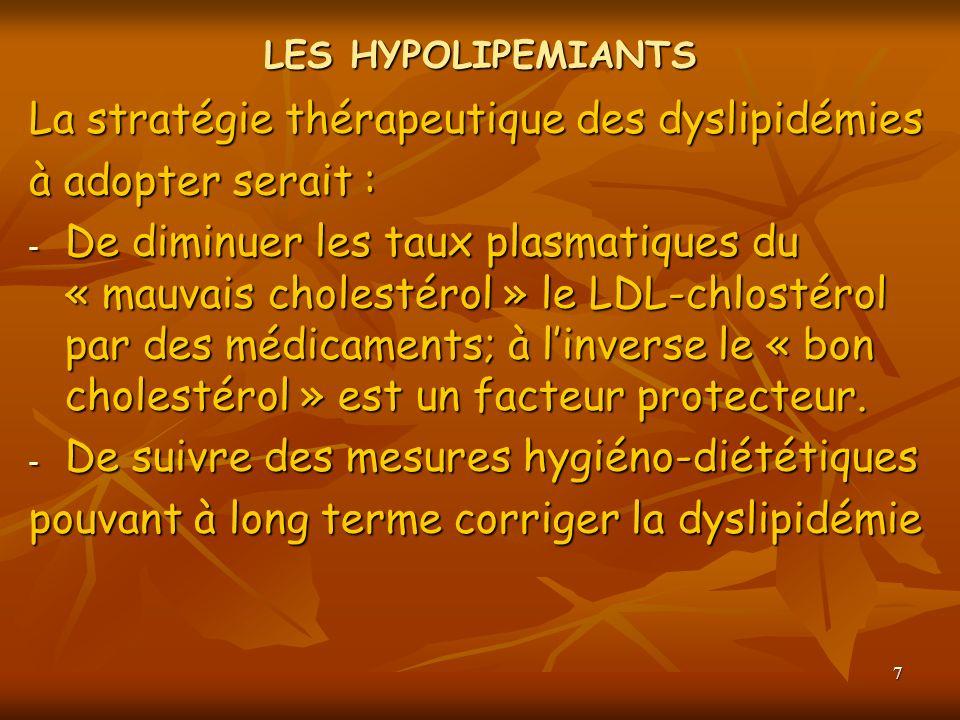 La stratégie thérapeutique des dyslipidémies à adopter serait :