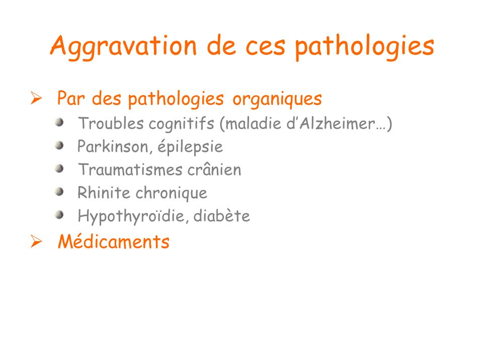 Aggravation de ces pathologies