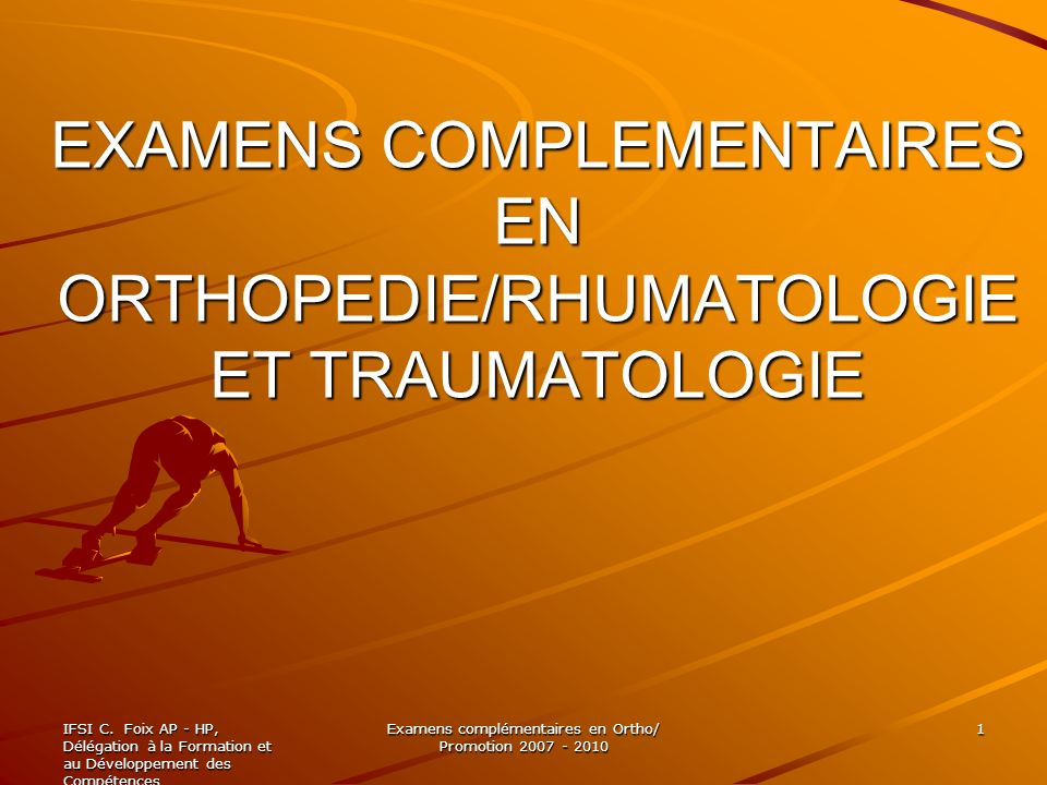 EXAMENS COMPLEMENTAIRES EN ORTHOPEDIE/RHUMATOLOGIE ET TRAUMATOLOGIE