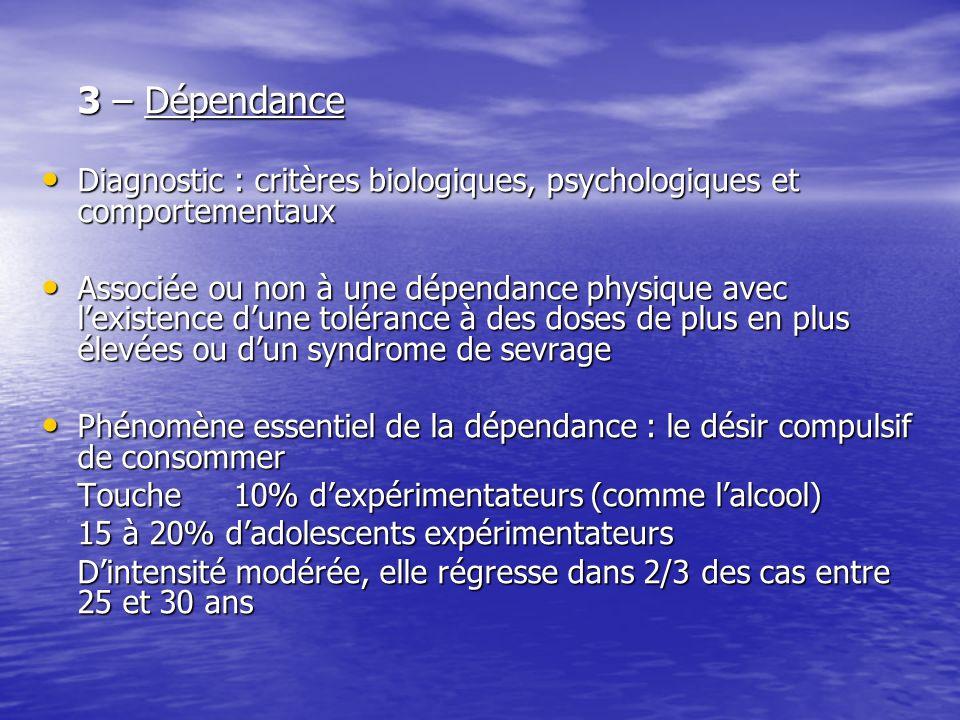 3 – Dépendance Diagnostic : critères biologiques, psychologiques et comportementaux.