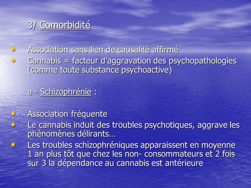3/ Comorbidité Association sans lien de causalité affirmé.