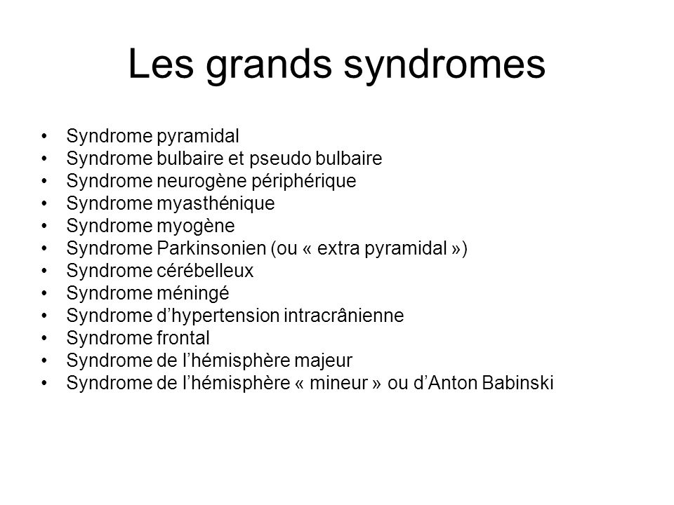 Les grands syndromes Syndrome pyramidal