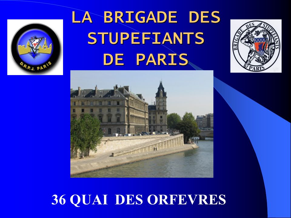 LA BRIGADE DES STUPEFIANTS DE PARIS