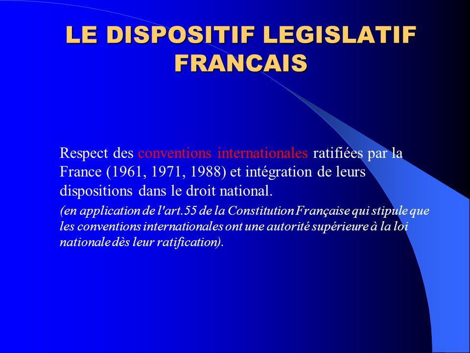 LE DISPOSITIF LEGISLATIF FRANCAIS