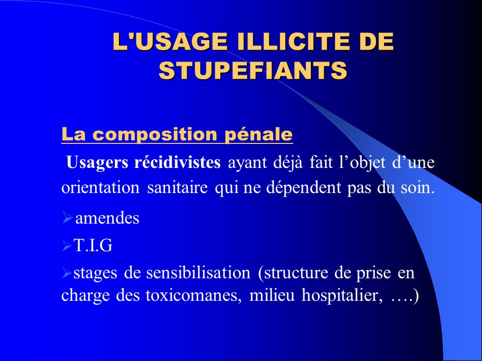 L USAGE ILLICITE DE STUPEFIANTS