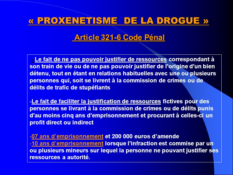 « PROXENETISME DE LA DROGUE » Article 321-6 Code Pénal