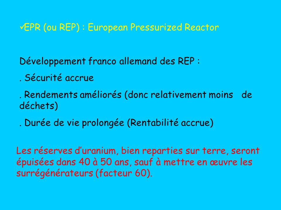 EPR (ou REP) : European Pressurized Reactor