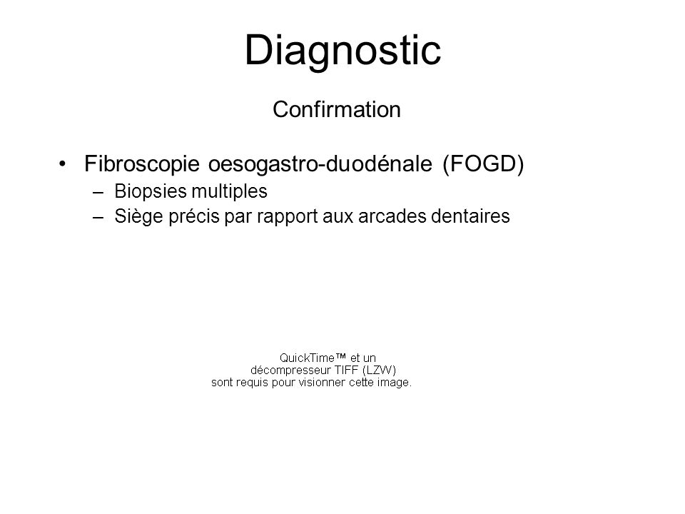 Diagnostic Confirmation Fibroscopie oesogastro-duodénale (FOGD)