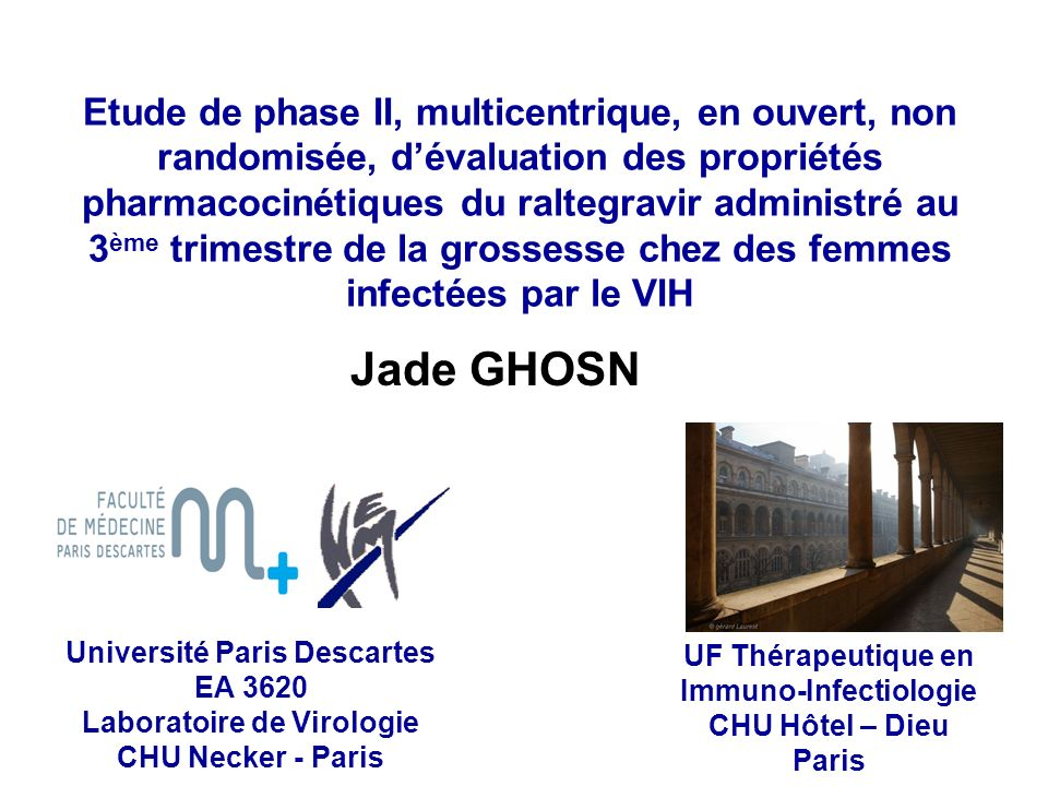 Etude de phase II, multicentrique, en ouvert, non randomisée, d'évaluation des propriétés pharmacocinétiques du raltegravir administré au 3ème trimestre de la grossesse chez des femmes infectées par le VIH
