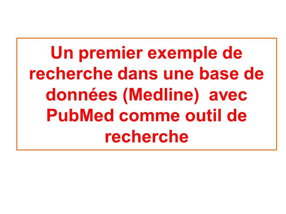 Un premier exemple de recherche dans une base de données (Medline) avec PubMed comme outil de recherche