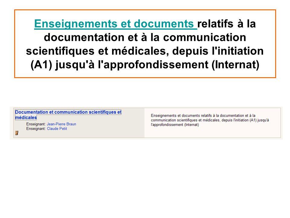 Enseignements et documents relatifs à la documentation et à la communication scientifiques et médicales, depuis l initiation (A1) jusqu à l approfondissement (Internat)