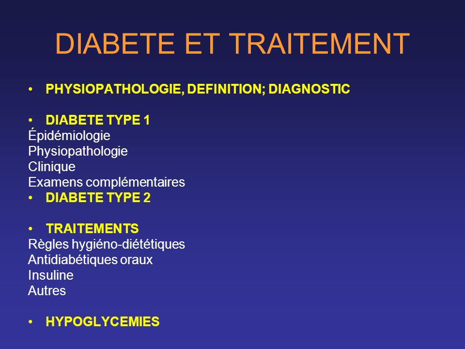 DIABETE ET TRAITEMENT PHYSIOPATHOLOGIE, DEFINITION; DIAGNOSTIC