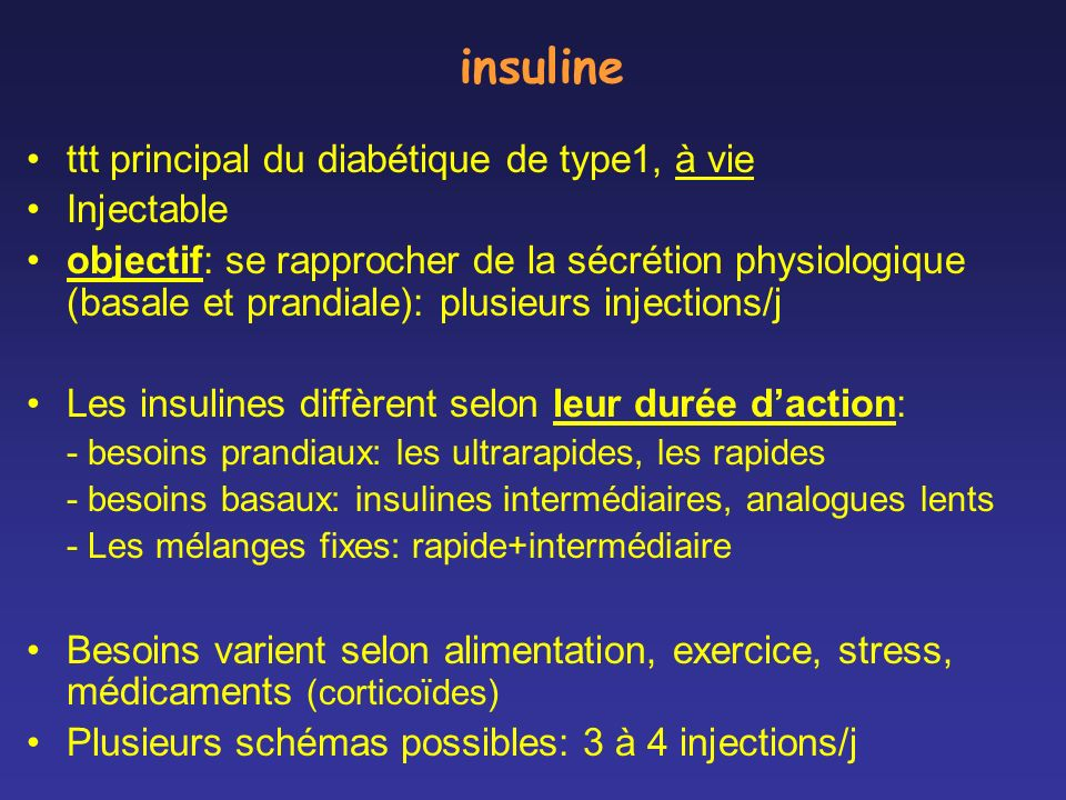 insuline ttt principal du diabétique de type1, à vie Injectable