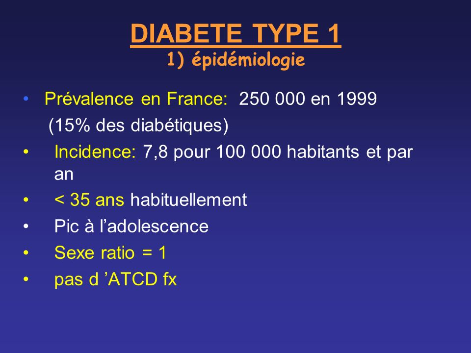 DIABETE TYPE 1 1) épidémiologie