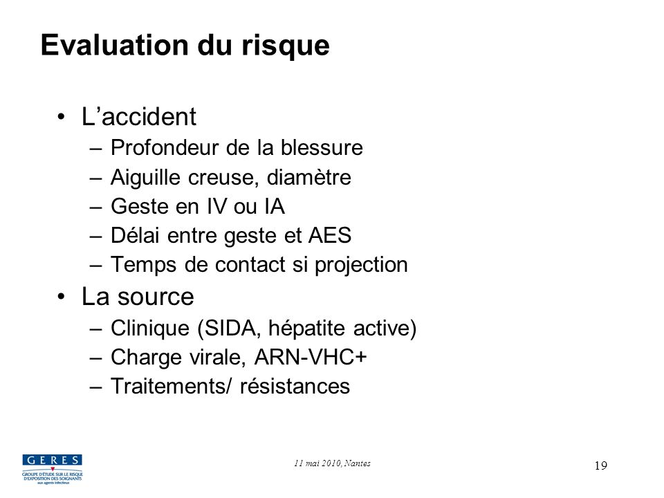 Evaluation du risque L'accident La source Profondeur de la blessure