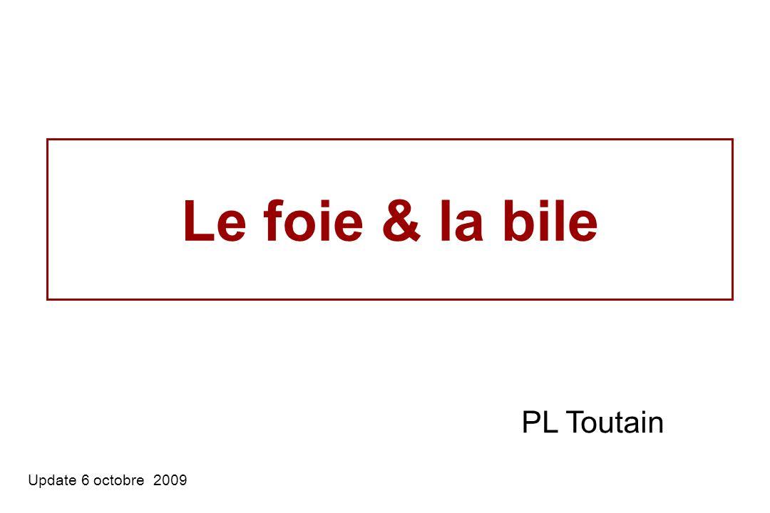 Le foie & la bile PL Toutain Update 6 octobre 2009