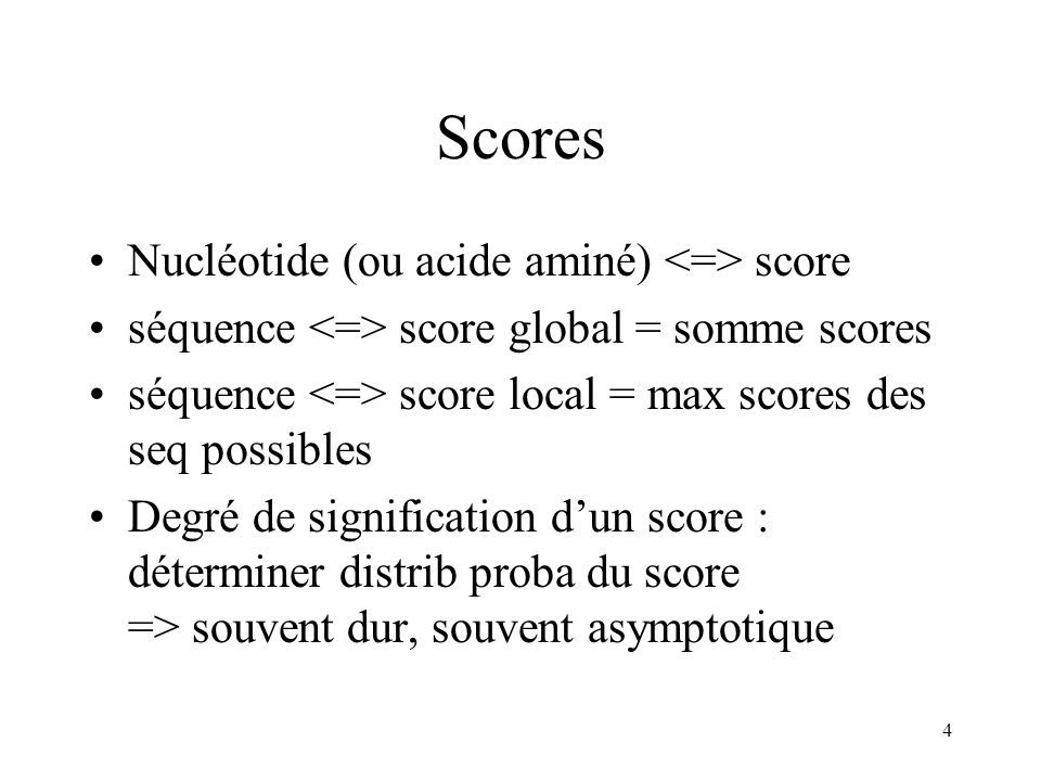 Scores Nucléotide (ou acide aminé) <=> score