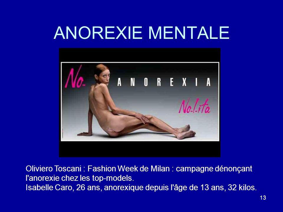 ANOREXIE MENTALE Oliviero Toscani : Fashion Week de Milan : campagne dénonçant l anorexie chez les top-models.