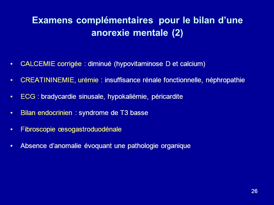 Examens complémentaires pour le bilan d'une anorexie mentale (2)