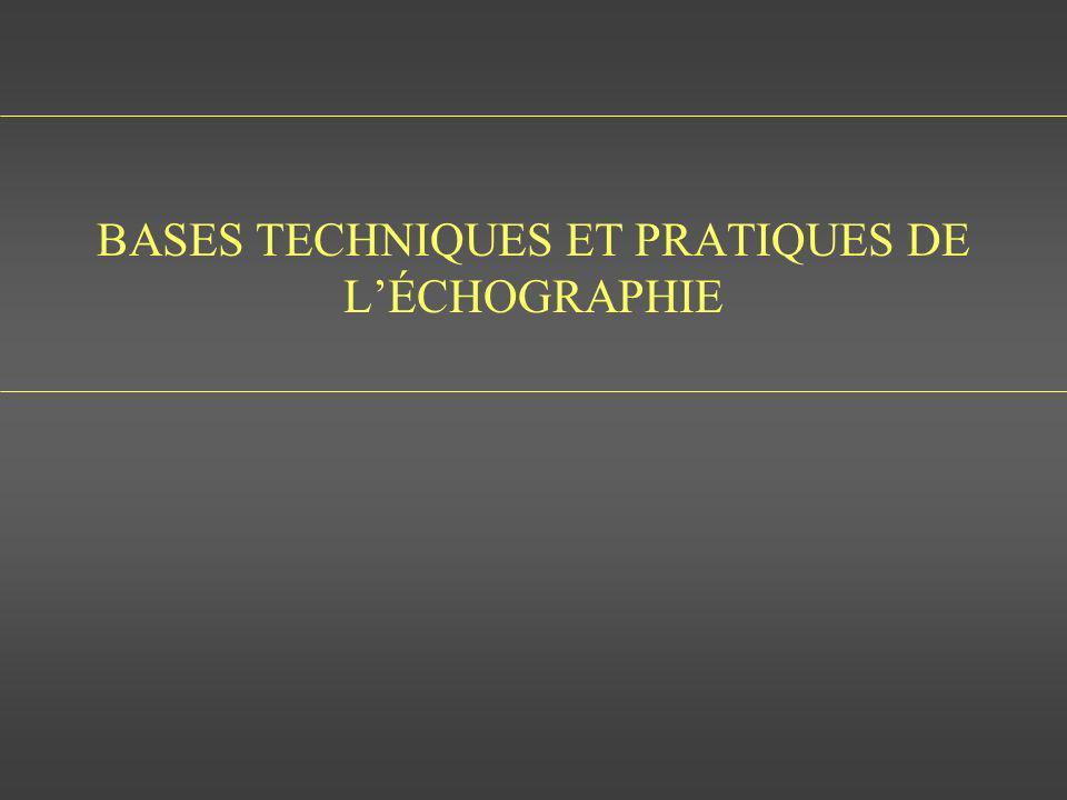 BASES TECHNIQUES ET PRATIQUES DE L'ÉCHOGRAPHIE