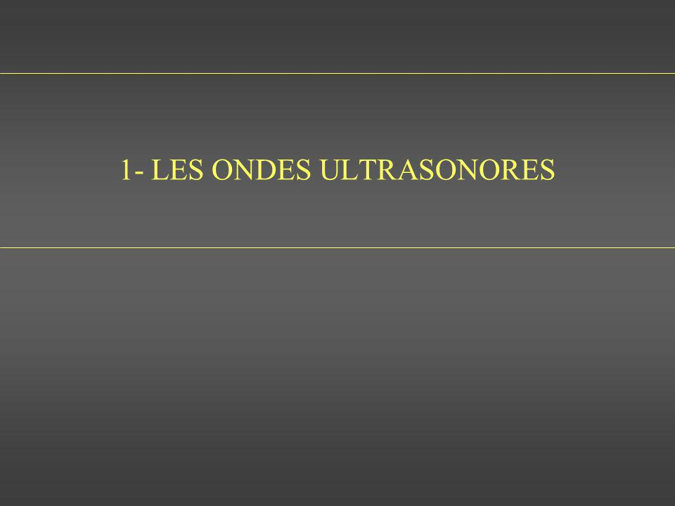 1- LES ONDES ULTRASONORES