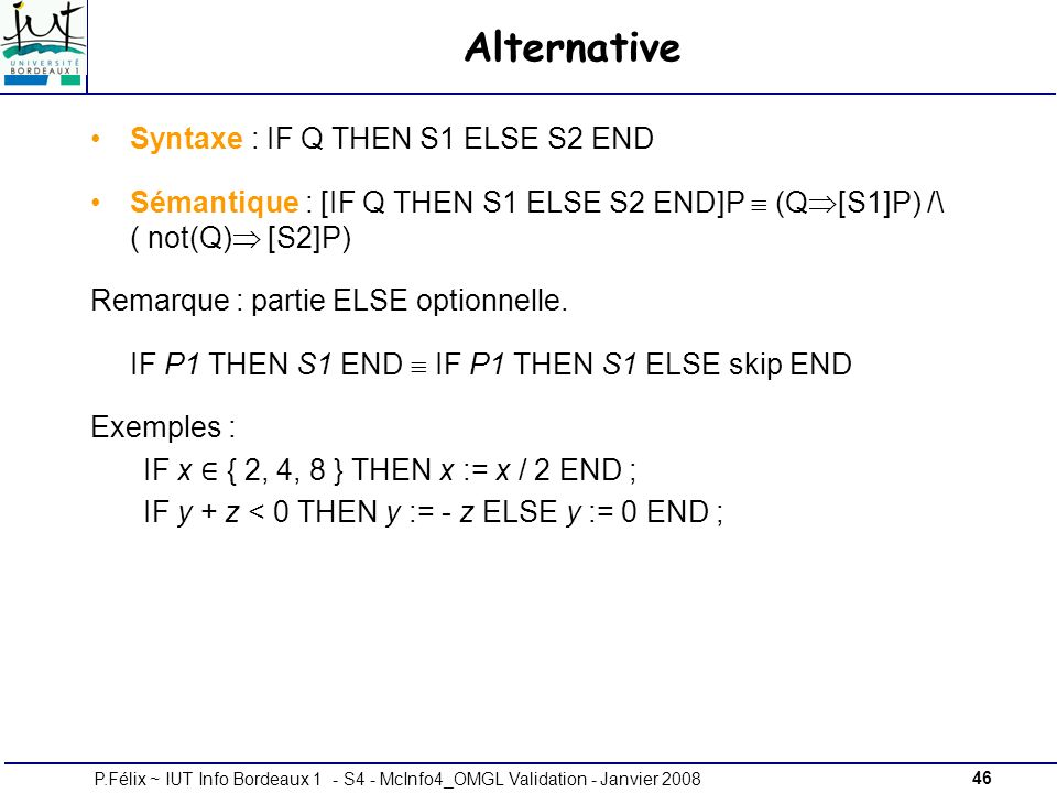 Alternative Syntaxe : IF Q THEN S1 ELSE S2 END