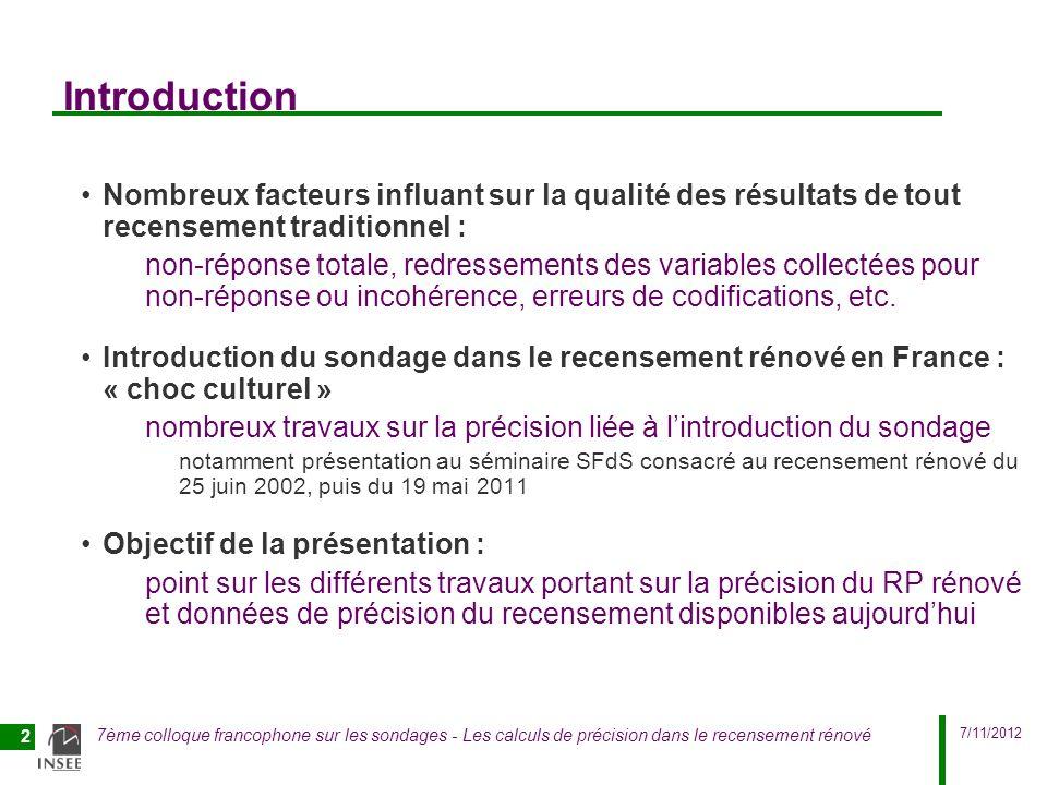 Introduction Nombreux facteurs influant sur la qualité des résultats de tout recensement traditionnel :