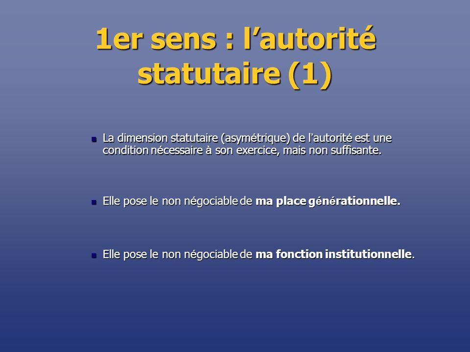 1er sens : l'autorité statutaire (1)