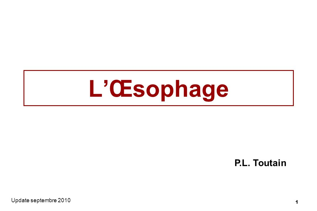 L'Œsophage P.L. Toutain Update septembre 2010