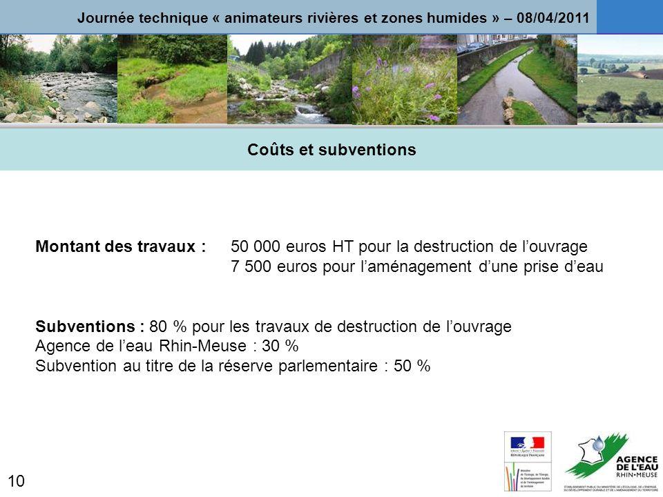 Montant des travaux : 50 000 euros HT pour la destruction de l'ouvrage