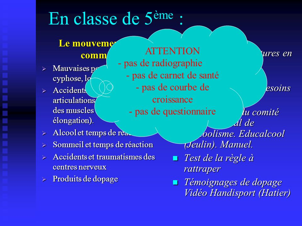 En classe de 5ème : ATTENTION pas de radiographie