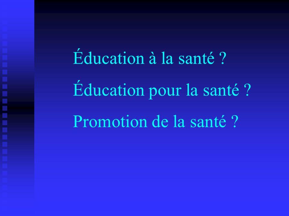 Éducation à la santé Éducation pour la santé Promotion de la santé