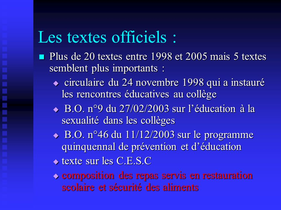 Les textes officiels : Plus de 20 textes entre 1998 et 2005 mais 5 textes semblent plus importants :