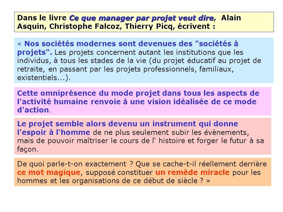 Dans le livre Ce que manager par projet veut dire, Alain Asquin, Christophe Falcoz, Thierry Picq, écrivent :