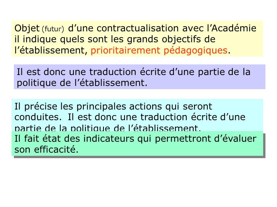 Objet (futur) d'une contractualisation avec l'Académie il indique quels sont les grands objectifs de l'établissement, prioritairement pédagogiques.