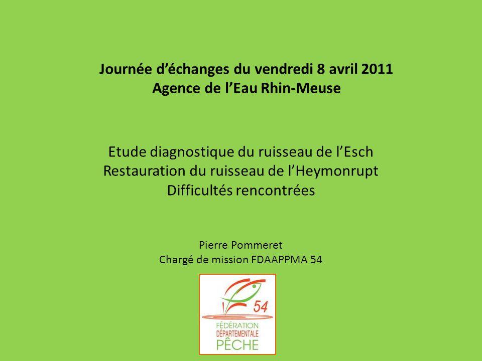 Journée d'échanges du vendredi 8 avril 2011 Agence de l'Eau Rhin-Meuse