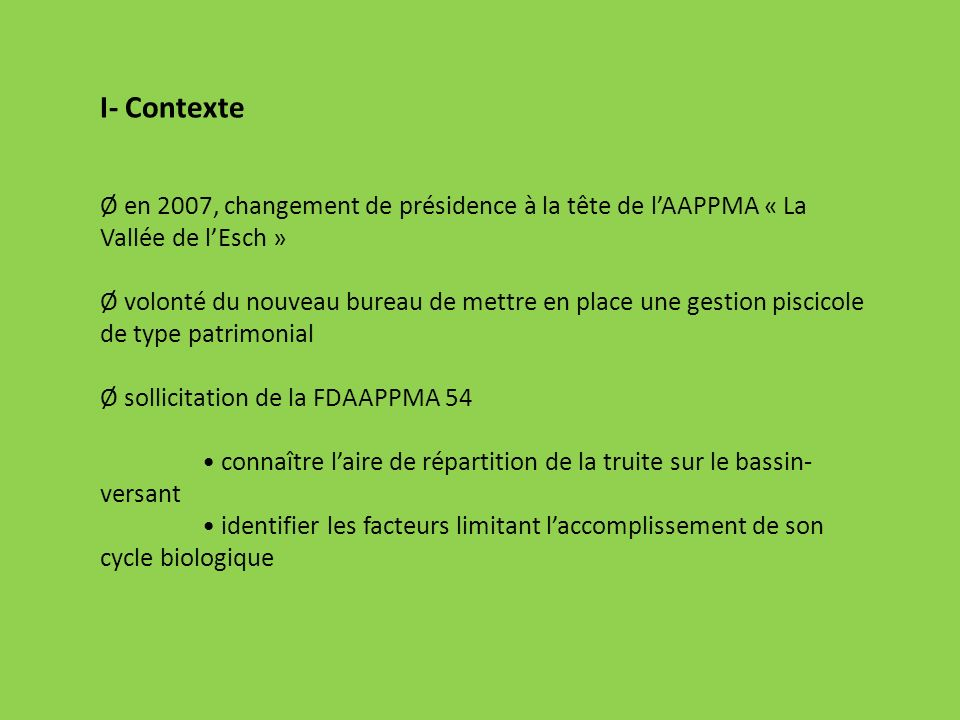 I- Contexte en 2007, changement de présidence à la tête de l'AAPPMA « La Vallée de l'Esch »