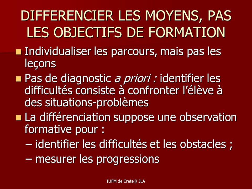DIFFERENCIER LES MOYENS, PAS LES OBJECTIFS DE FORMATION