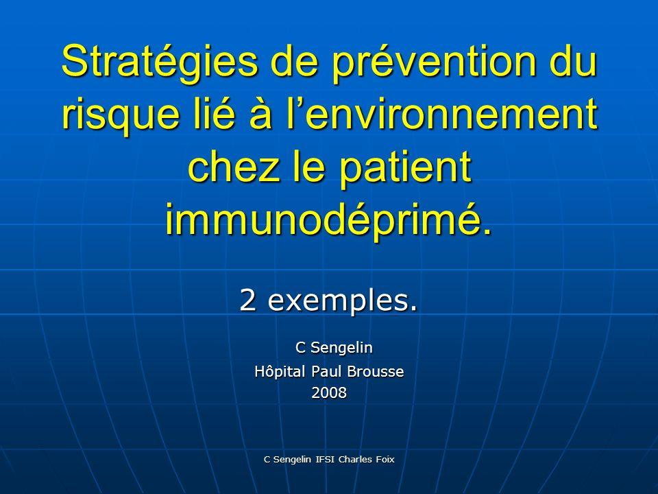 2 exemples. C Sengelin Hôpital Paul Brousse 2008