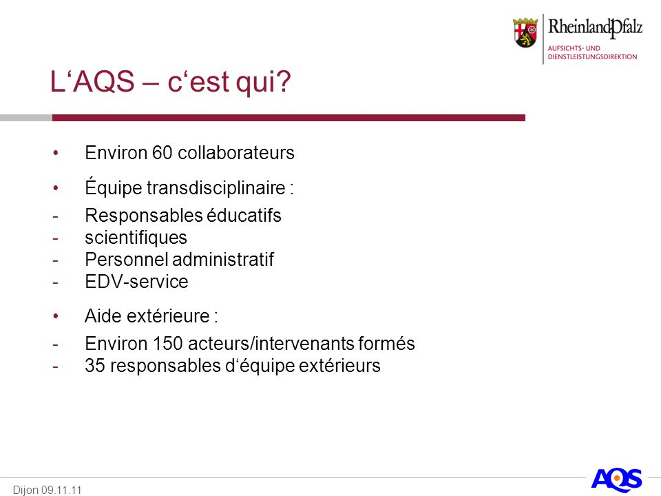 L'AQS – c'est qui Environ 60 collaborateurs