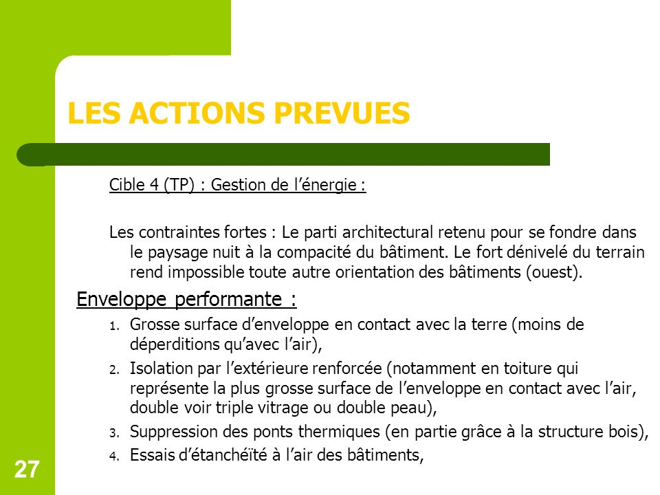 LES ACTIONS PREVUES 27 Enveloppe performante :