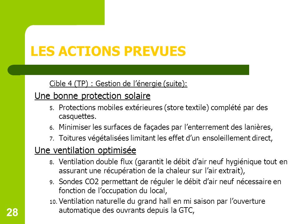 LES ACTIONS PREVUES 28 Une bonne protection solaire