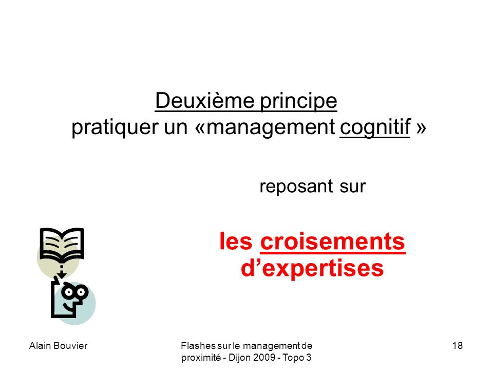 Deuxième principe pratiquer un «management cognitif »