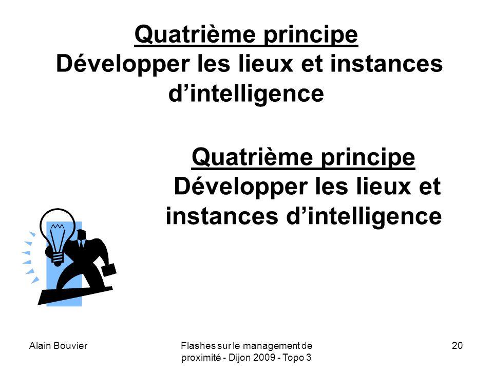 Quatrième principe Développer les lieux et instances d'intelligence