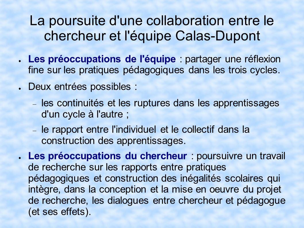 La poursuite d une collaboration entre le chercheur et l équipe Calas-Dupont