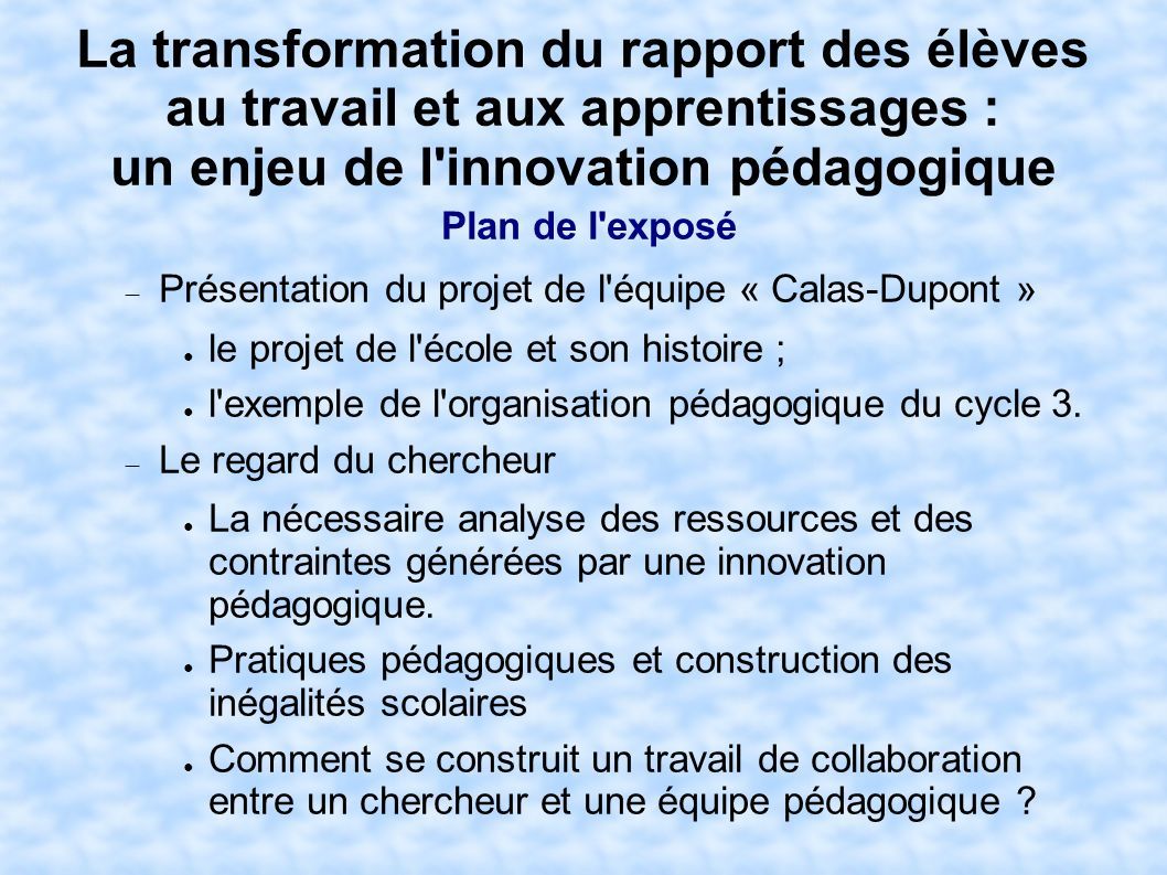 La transformation du rapport des élèves au travail et aux apprentissages : un enjeu de l innovation pédagogique