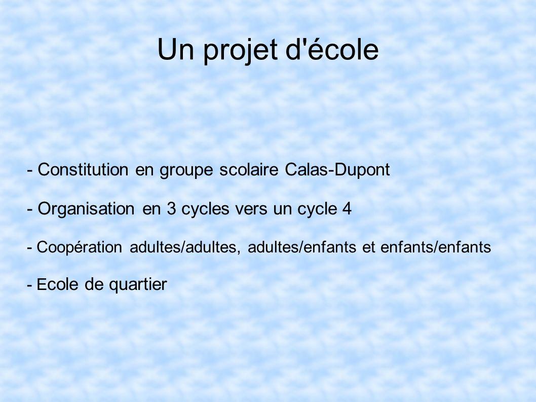 Un projet d école - Constitution en groupe scolaire Calas-Dupont